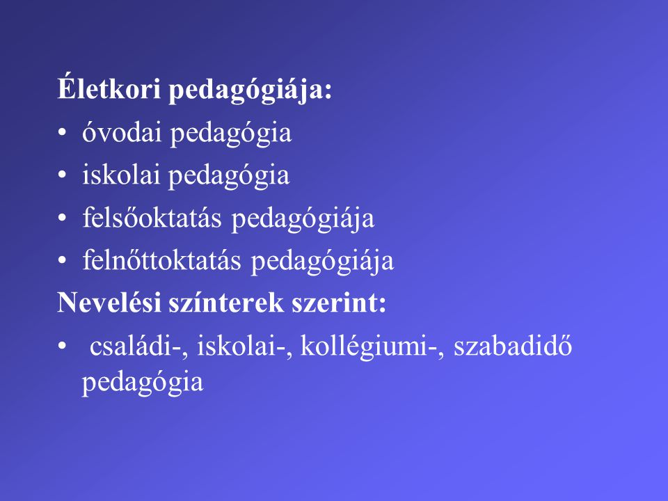 Életkori pedagógiája:
