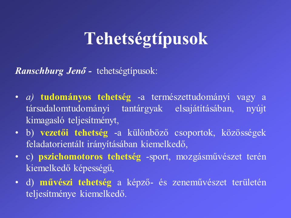 Tehetségtípusok Ranschburg Jenő - tehetségtípusok: