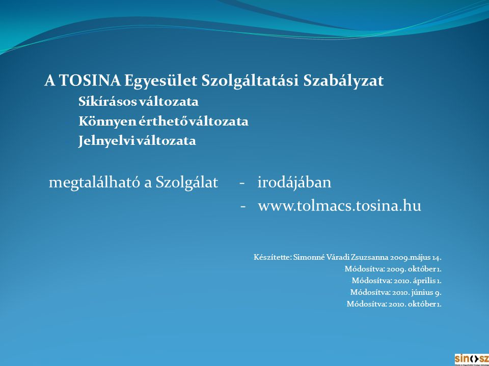 A TOSINA Egyesület Szolgáltatási Szabályzat