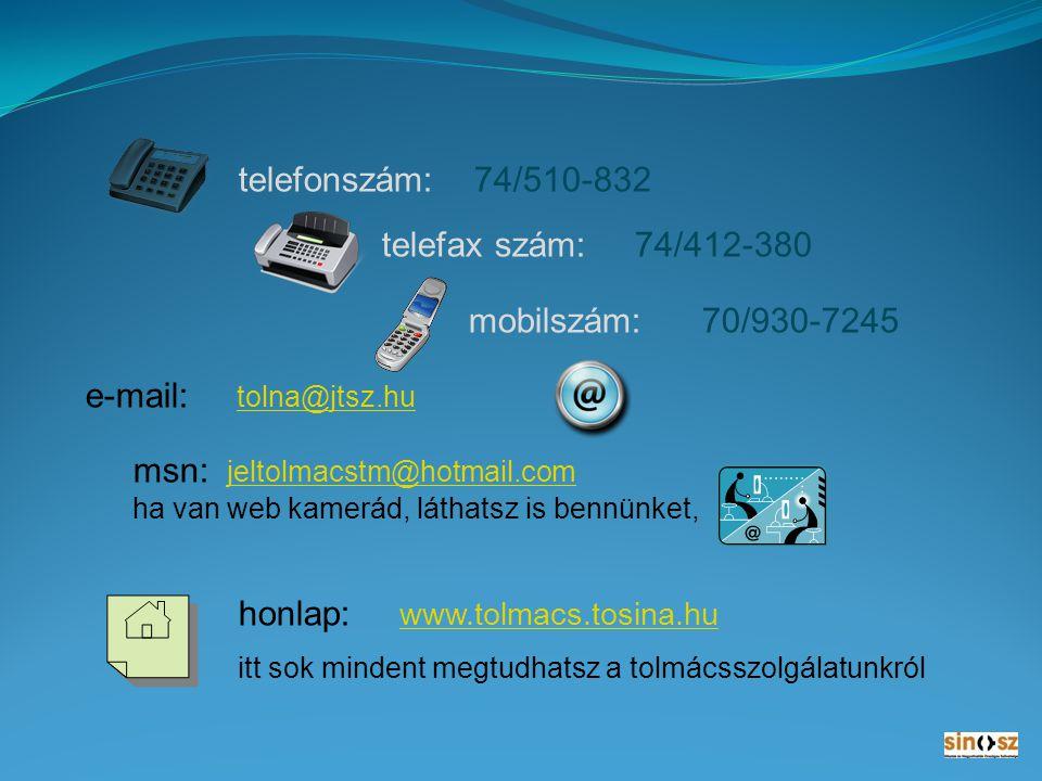 telefonszám: 74/510-832 telefax szám: 74/412-380. mobilszám: 70/930-7245. e-mail: tolna@jtsz.hu.