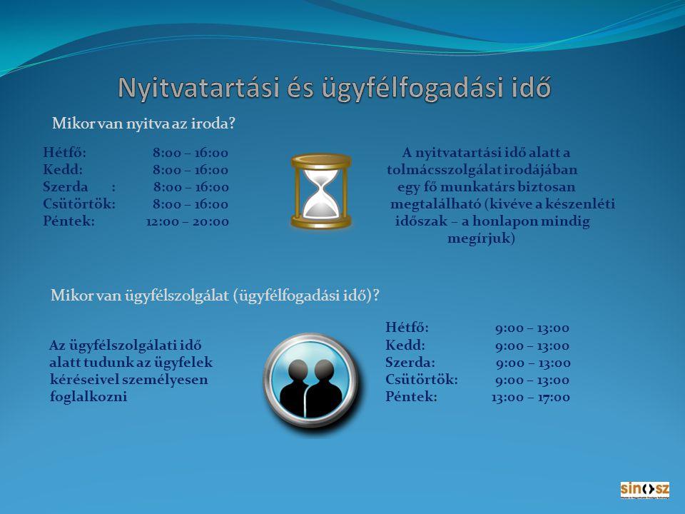 Nyitvatartási és ügyfélfogadási idő