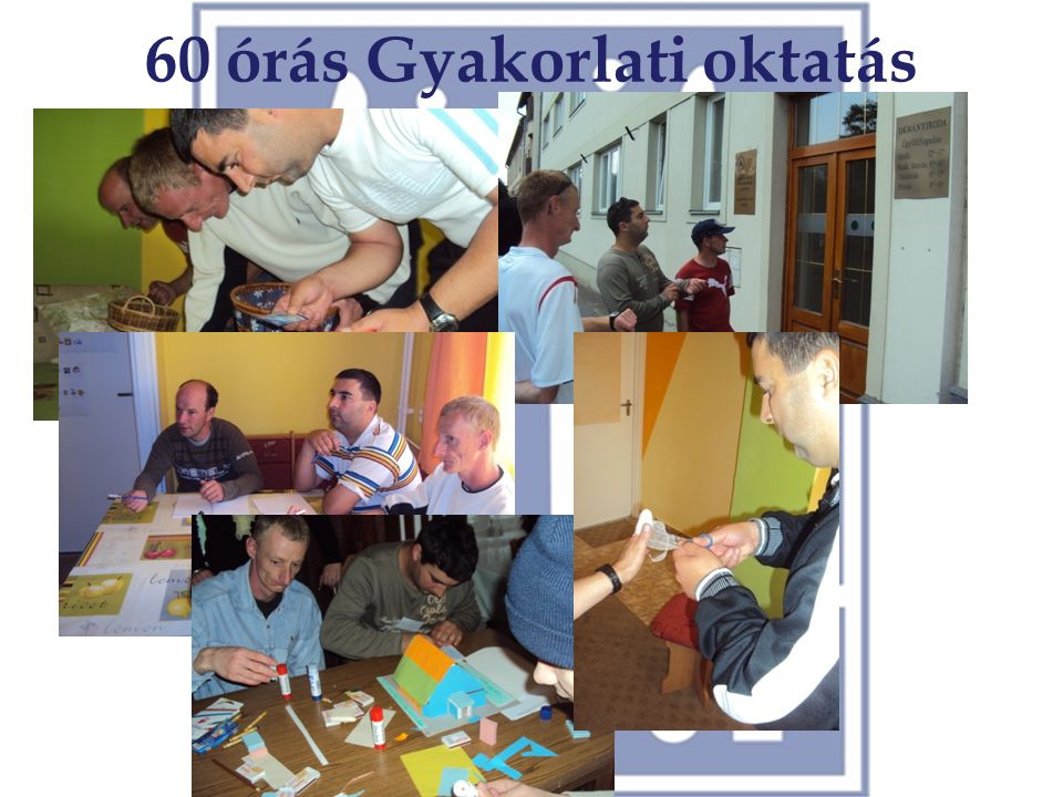 60 órás Gyakorlati oktatás