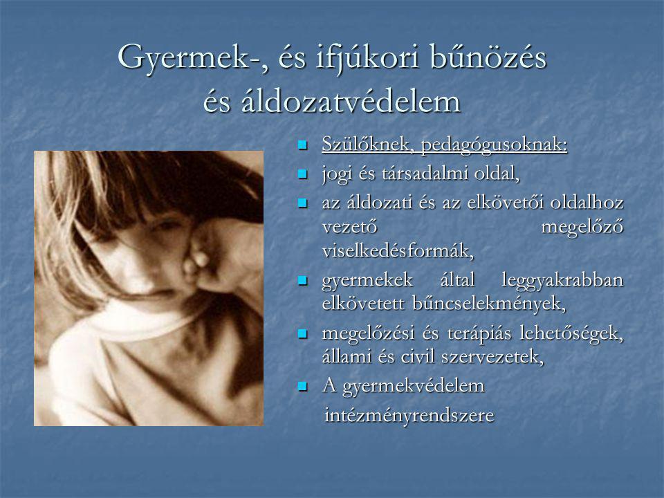 Gyermek-, és ifjúkori bűnözés és áldozatvédelem