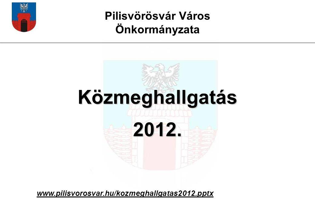 Közmeghallgatás 2012. Pilisvörösvár Város Önkormányzata