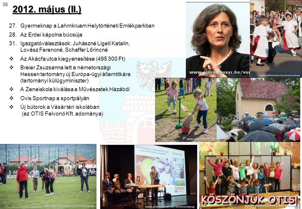 2012. május (II.) 58. 27. Gyermeknap a Lahmkruam Helytörténeti Emlékparkban. 28. Az Erdei kápolna búcsúja.
