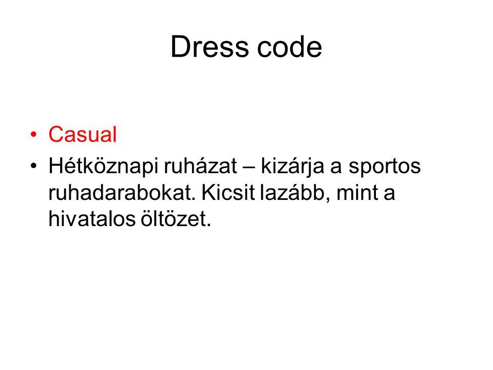 Dress code Casual. Hétköznapi ruházat – kizárja a sportos ruhadarabokat.