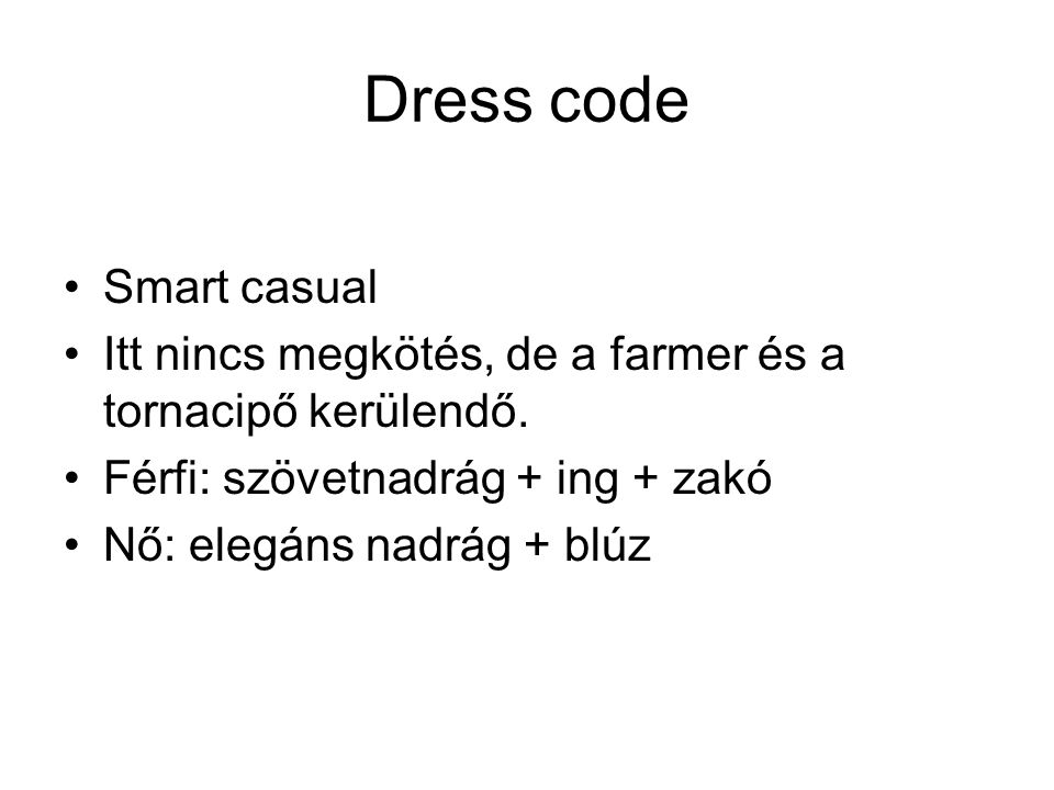 Dress code Smart casual