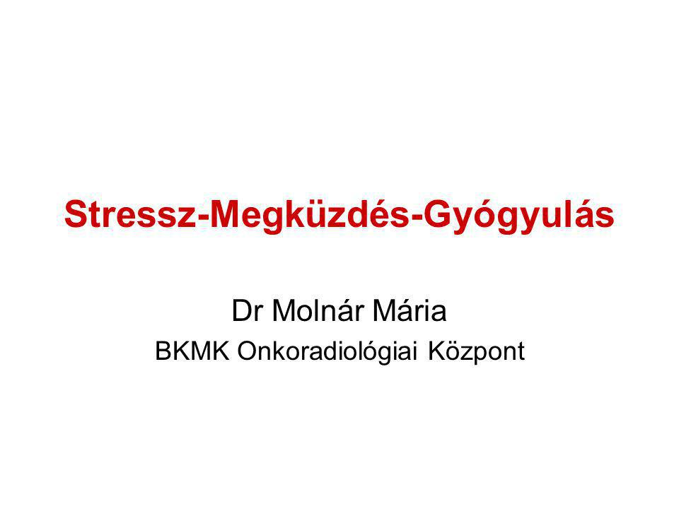 Stressz-Megküzdés-Gyógyulás