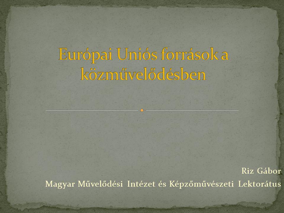 Európai Uniós források a közművelődésben