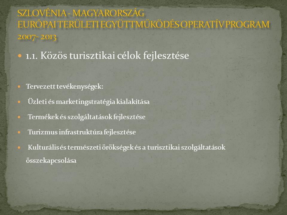 1.1. Közös turisztikai célok fejlesztése