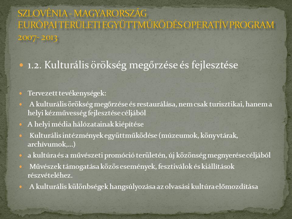 1.2. Kulturális örökség megőrzése és fejlesztése