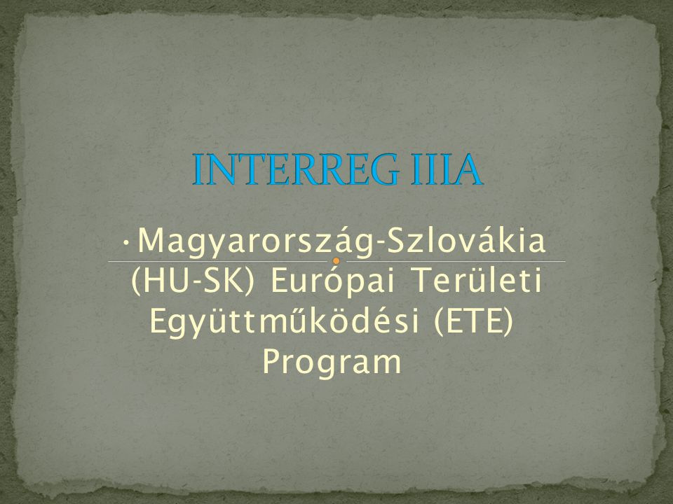 INTERREG IIIA Magyarország-Szlovákia