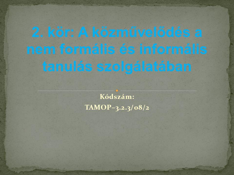 2. kör: A közművelődés a nem formális és informális