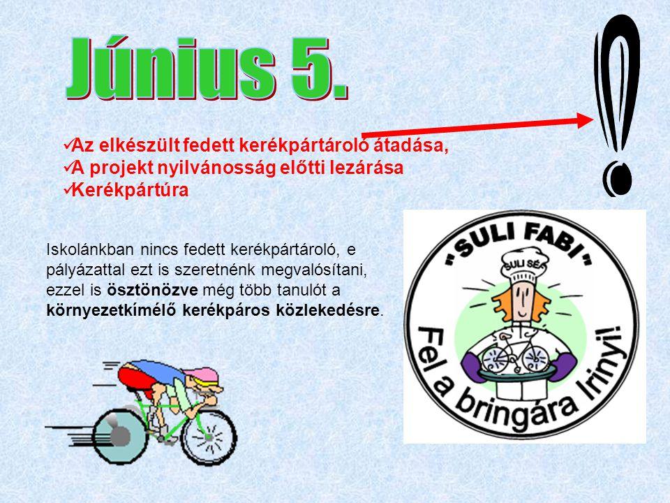Június 5. Az elkészült fedett kerékpártároló átadása,