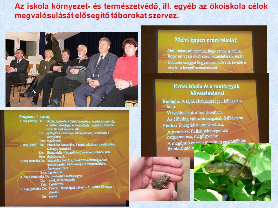 Az iskola környezet- és természetvédő, ill