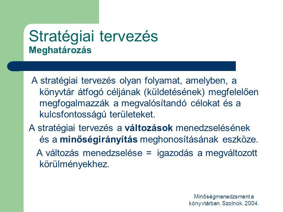 Stratégiai tervezés Meghatározás