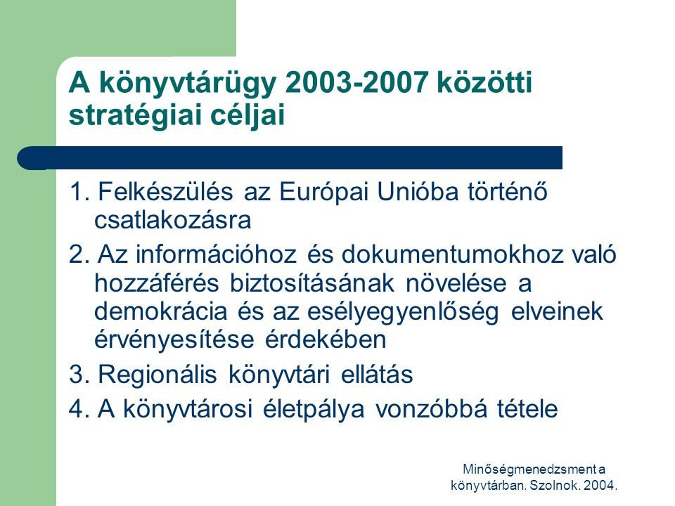 A könyvtárügy 2003-2007 közötti stratégiai céljai