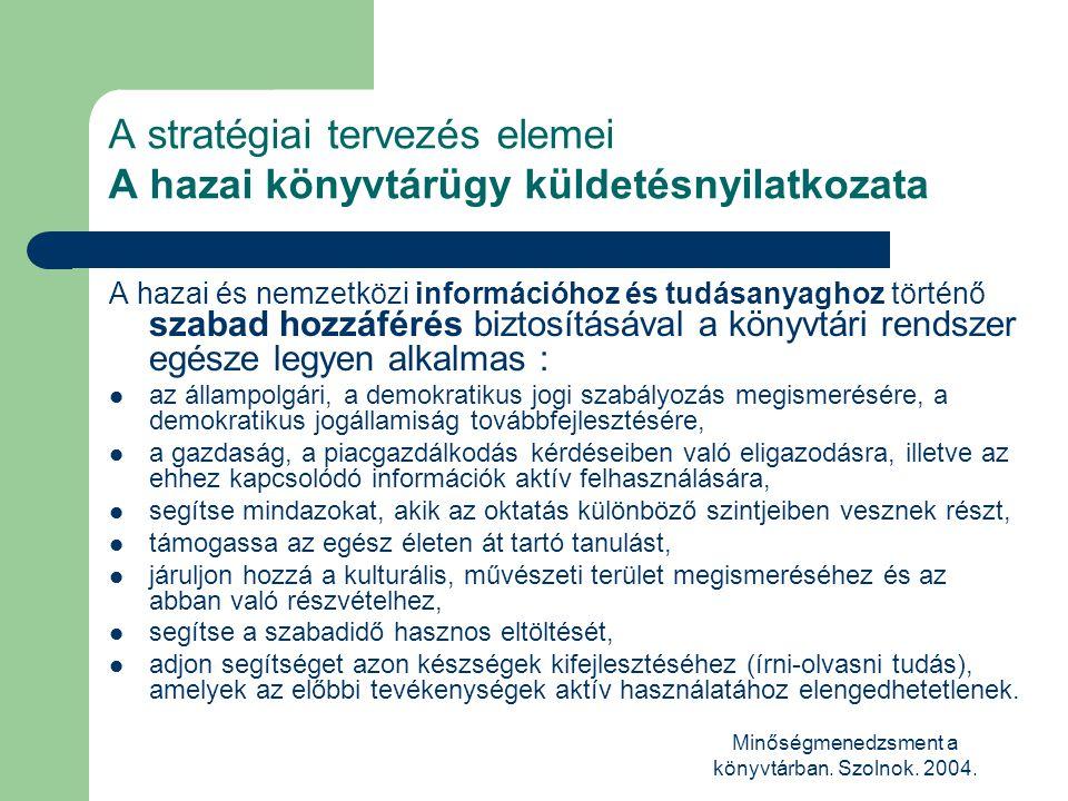 A stratégiai tervezés elemei A hazai könyvtárügy küldetésnyilatkozata