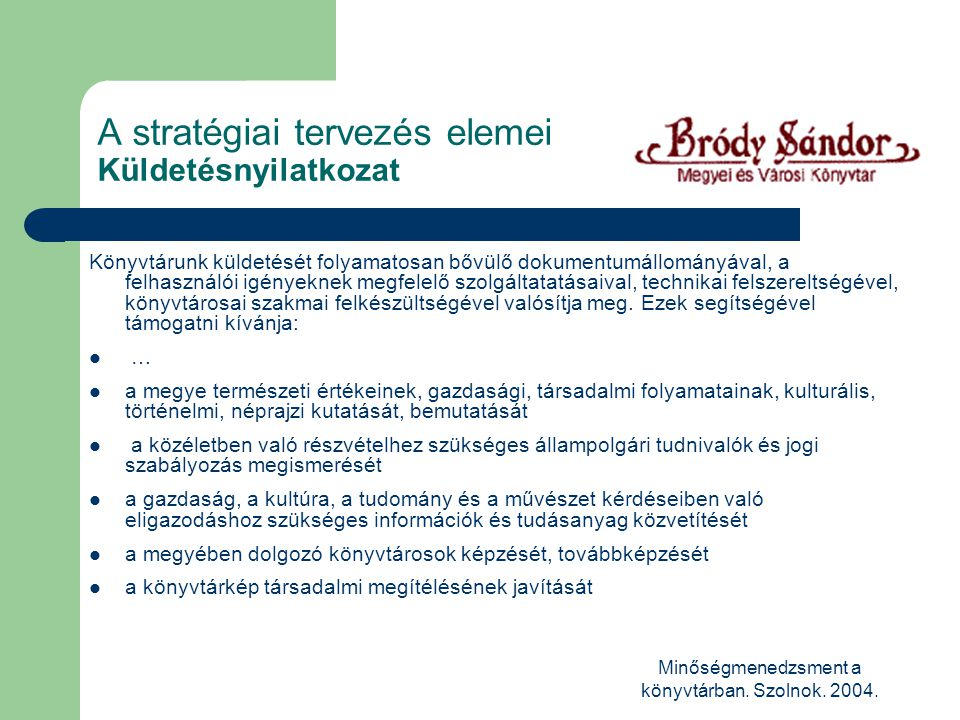 A stratégiai tervezés elemei Küldetésnyilatkozat