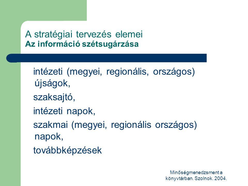 A stratégiai tervezés elemei Az információ szétsugárzása