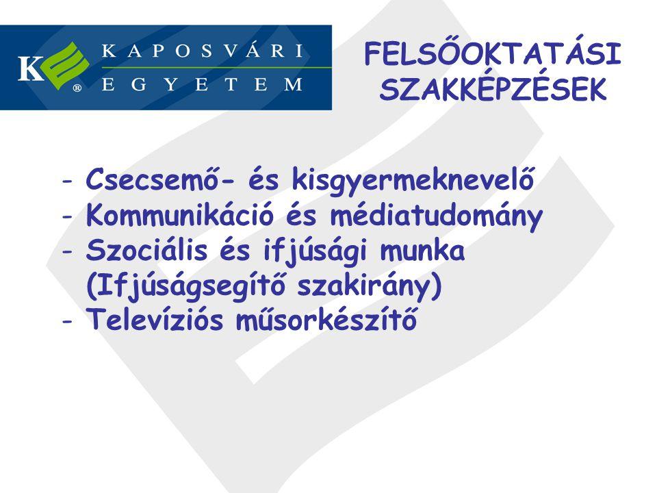 FELSŐOKTATÁSI SZAKKÉPZÉSEK