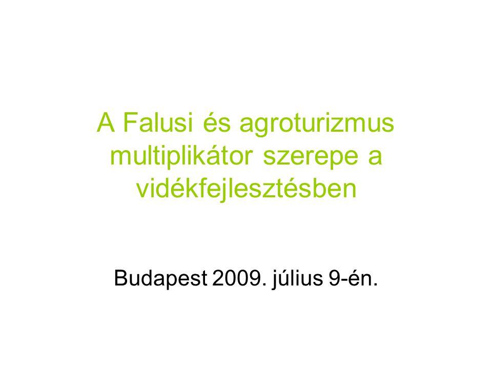 A Falusi és agroturizmus multiplikátor szerepe a vidékfejlesztésben