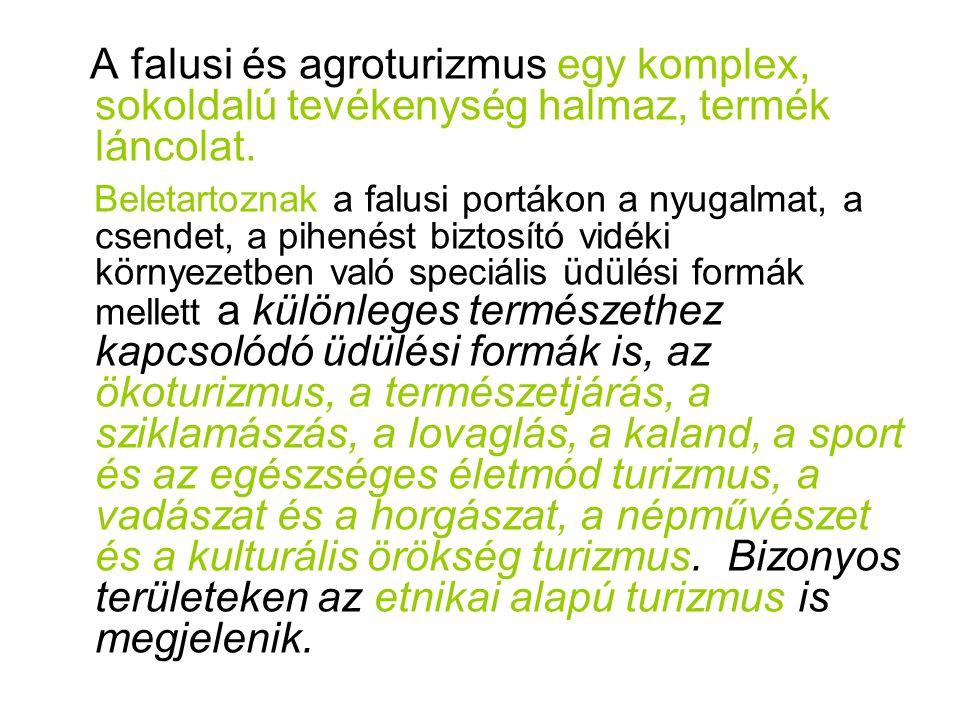 A falusi és agroturizmus egy komplex, sokoldalú tevékenység halmaz, termék láncolat.
