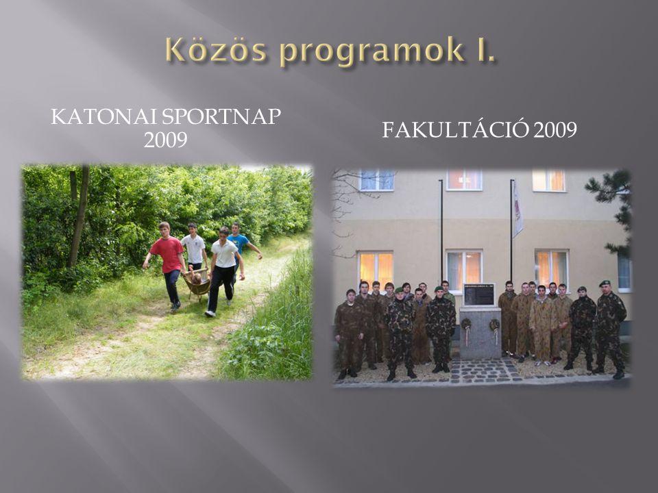 Közös programok I. Katonai sportnap 2009 Fakultáció 2009
