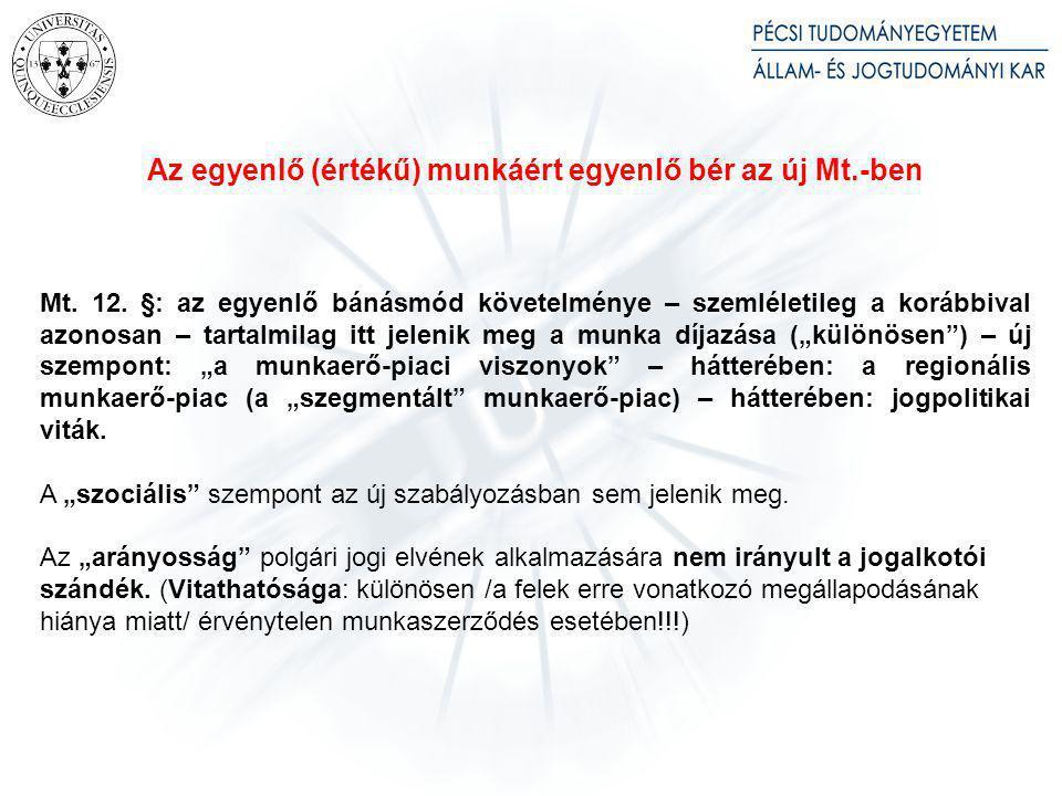 Alapkérdések: A munkaszerződés ingyenes szerződésként érvénytelen (Mt. 141. §).