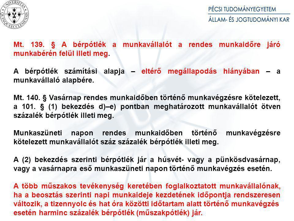Mt. 136. § Alapbérként legalább a kötelező legkisebb munkabért kell meghatározni.