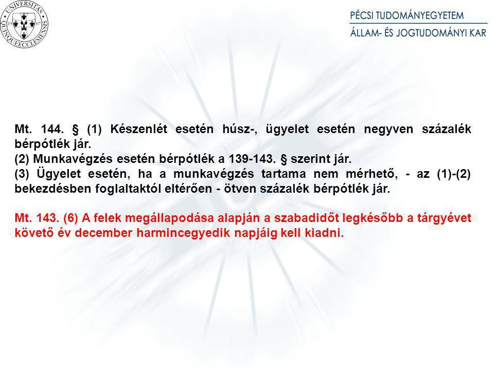 Mt. 139. § A bérpótlék a munkavállalót a rendes munkaidőre járó munkabérén felül illeti meg.