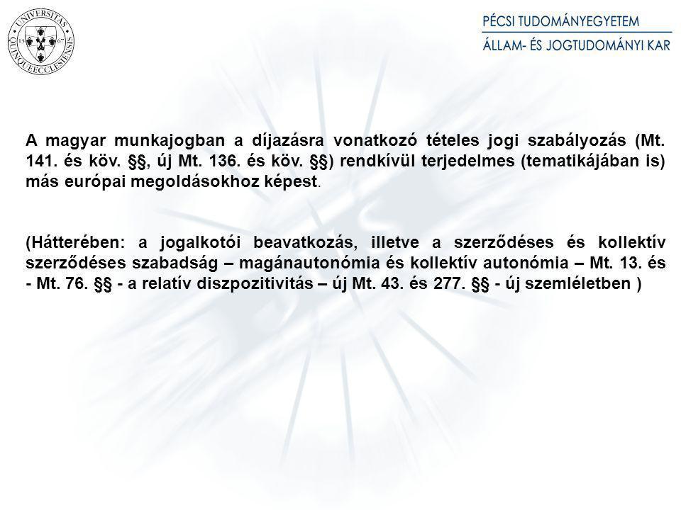 A munkajogviszony tárgya (a munkadíj, mint fő szolgáltatás) és tartalma (a felek jogai és kötelességei):