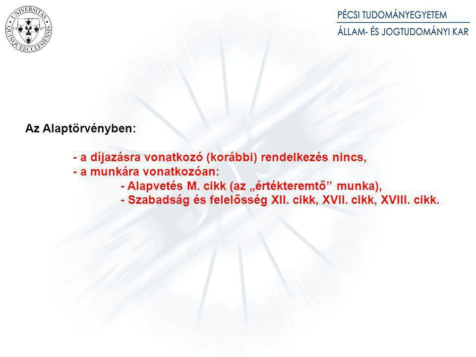 A magyar munkajogban a díjazásra vonatkozó tételes jogi szabályozás (Mt. 141. és köv. §§, új Mt. 136. és köv. §§) rendkívül terjedelmes (tematikájában is) más európai megoldásokhoz képest.