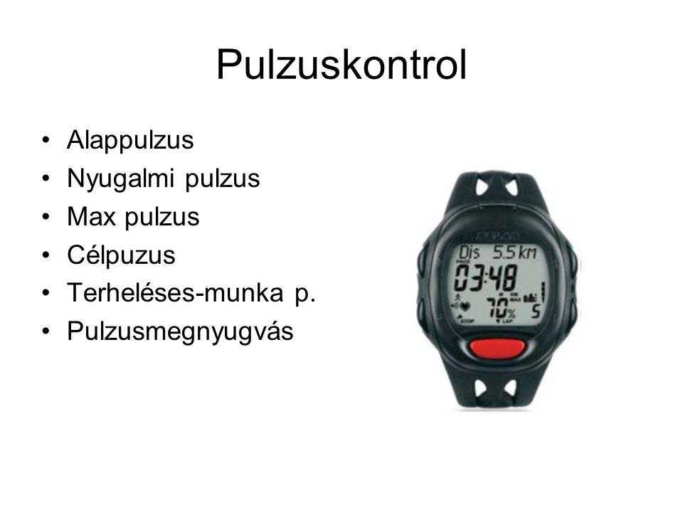Pulzuskontrol Alappulzus Nyugalmi pulzus Max pulzus Célpuzus