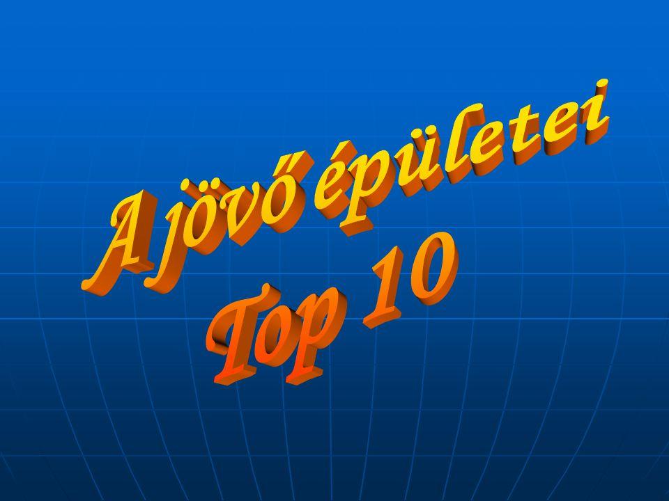 A jövő épületei Top 10