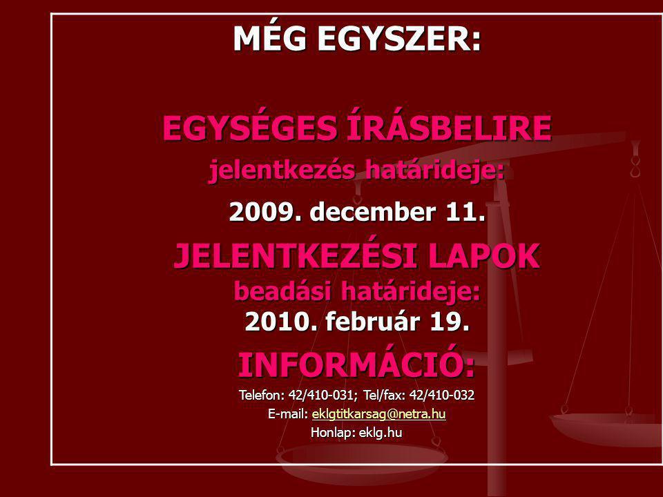 JELENTKEZÉSI LAPOK beadási határideje: 2010. február 19.