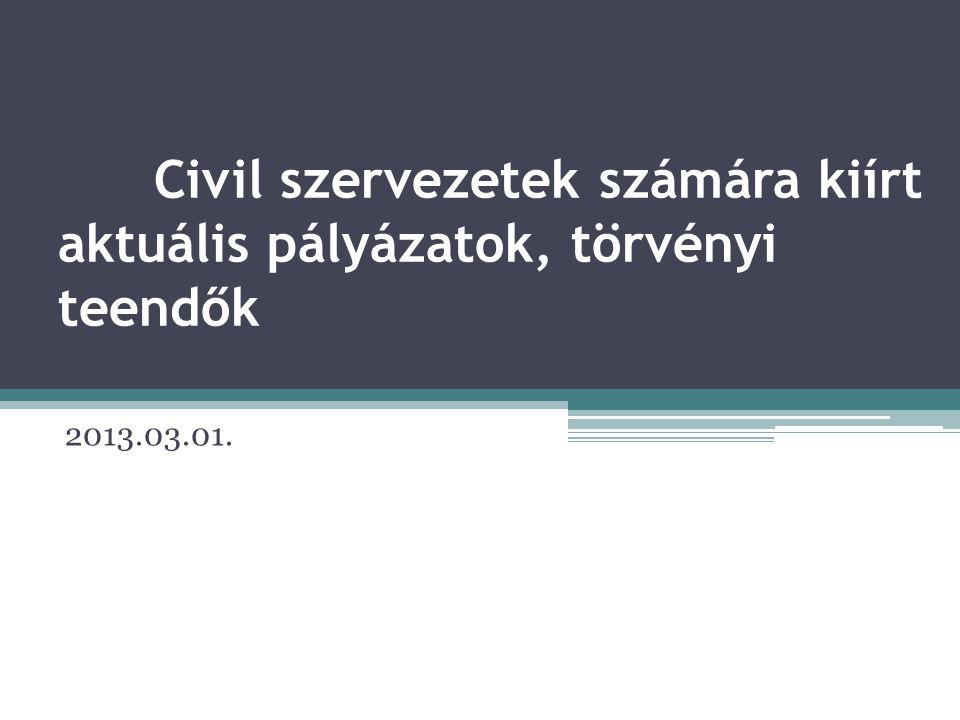 Civil szervezetek számára kiírt aktuális pályázatok, törvényi teendők