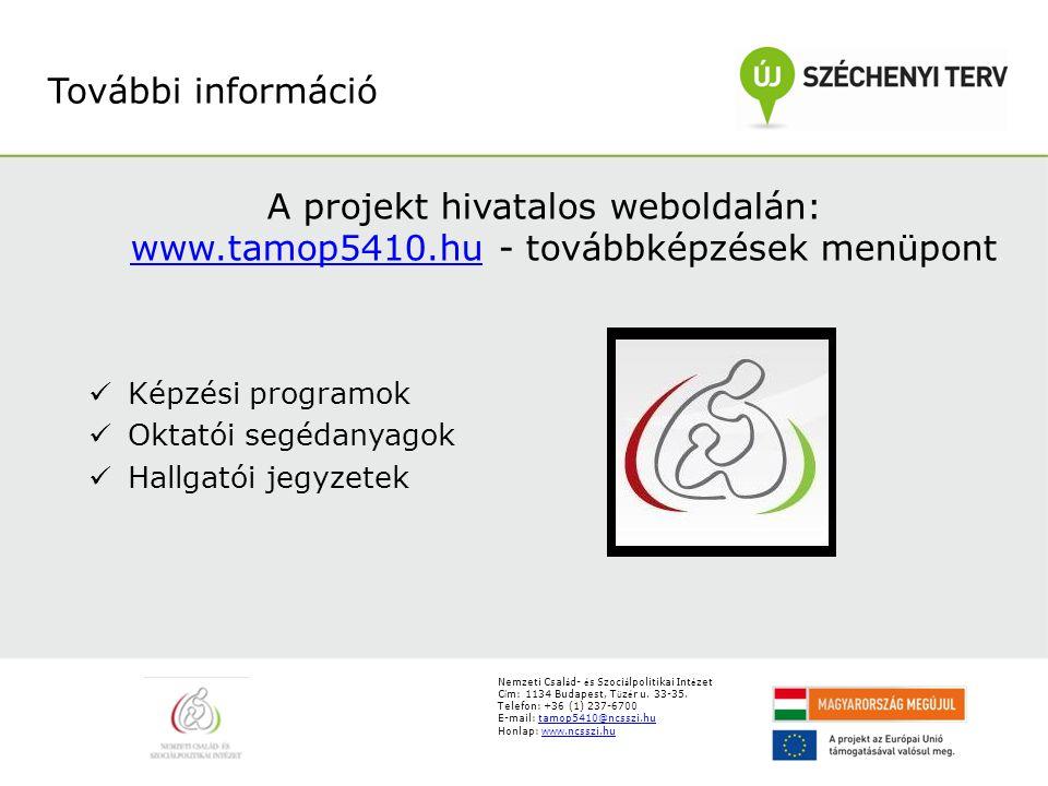 További információ A projekt hivatalos weboldalán: www.tamop5410.hu - továbbképzések menüpont. Képzési programok.