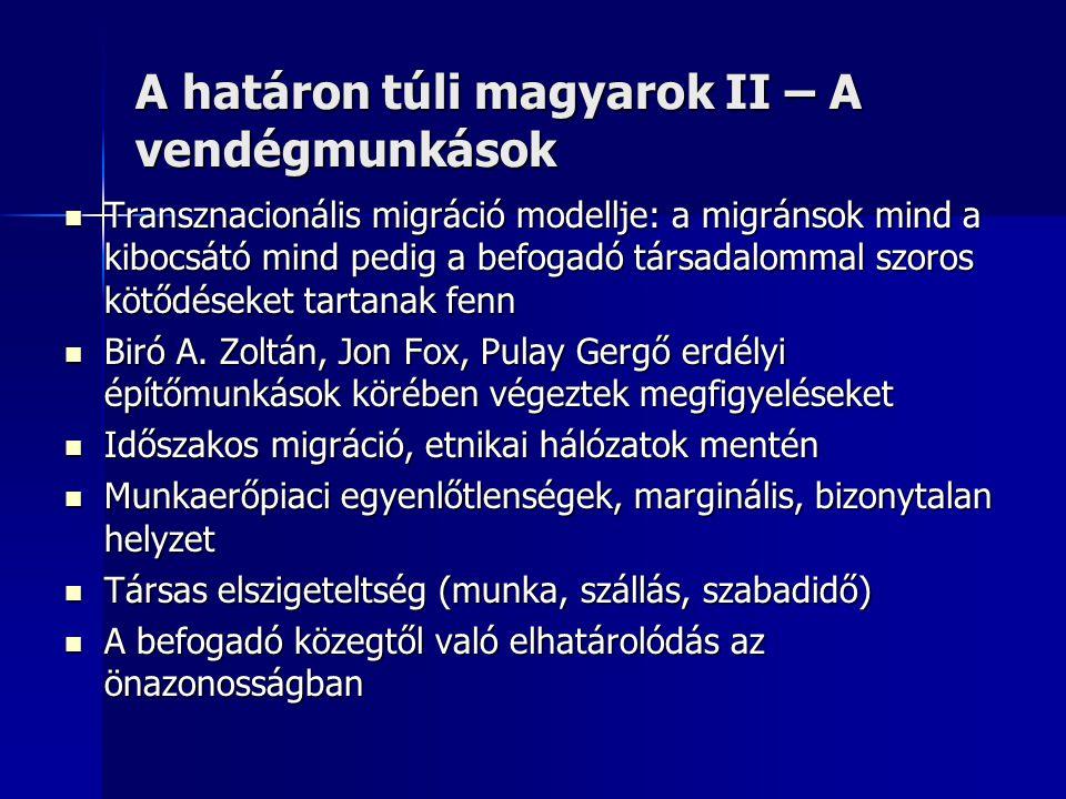 A határon túli magyarok II – A vendégmunkások