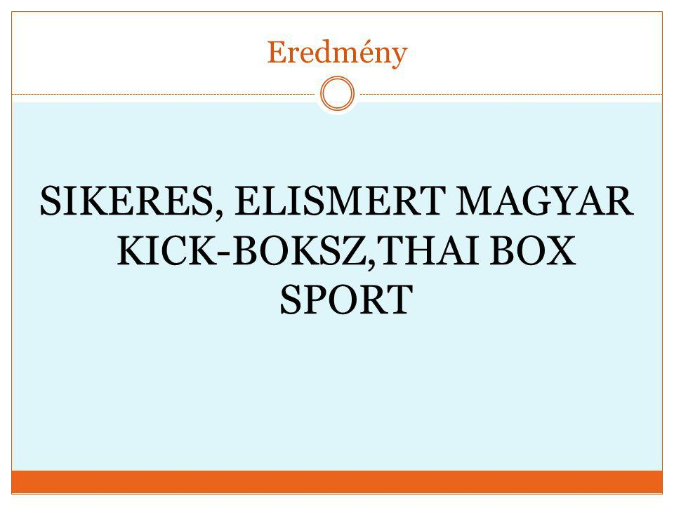 SIKERES, ELISMERT MAGYAR KICK-BOKSZ,THAI BOX SPORT