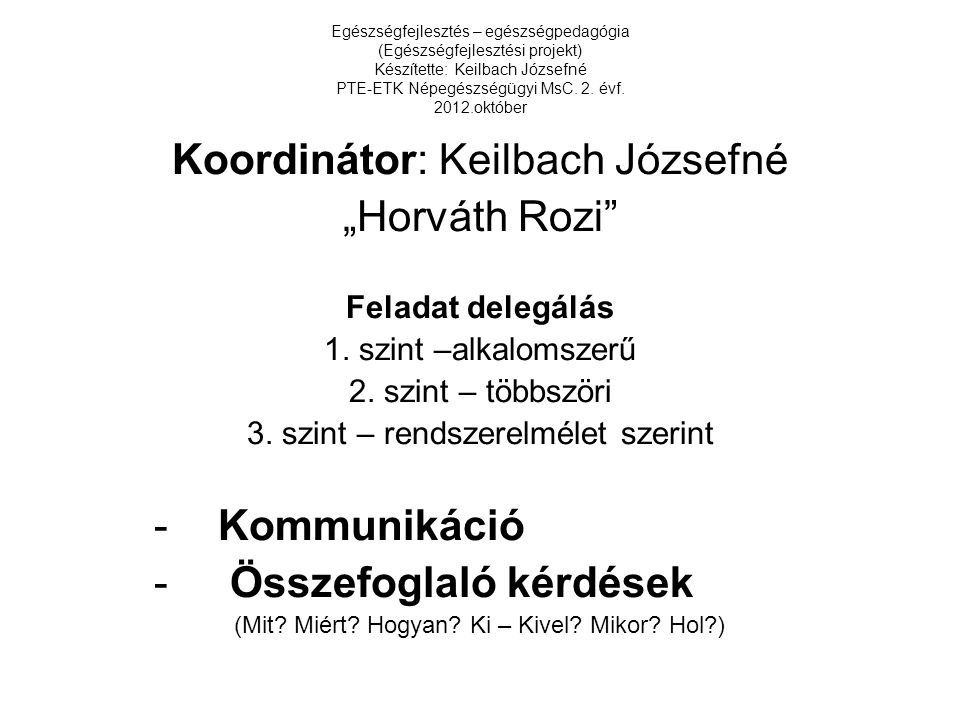 """Koordinátor: Keilbach Józsefné """"Horváth Rozi"""