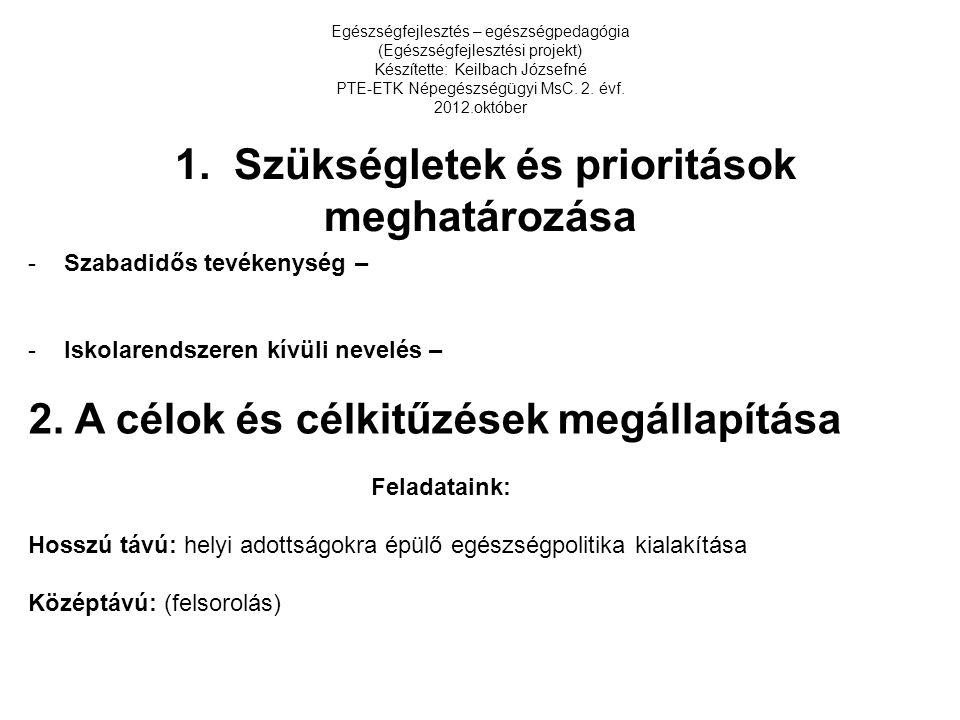1. Szükségletek és prioritások meghatározása