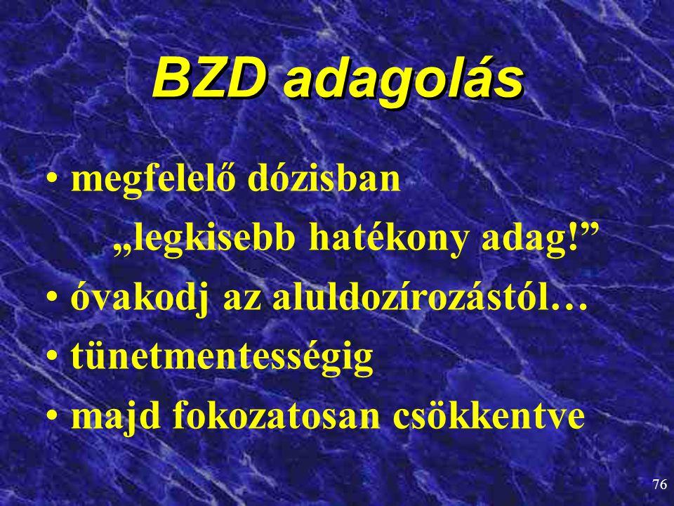 """BZD adagolás megfelelő dózisban """"legkisebb hatékony adag!"""