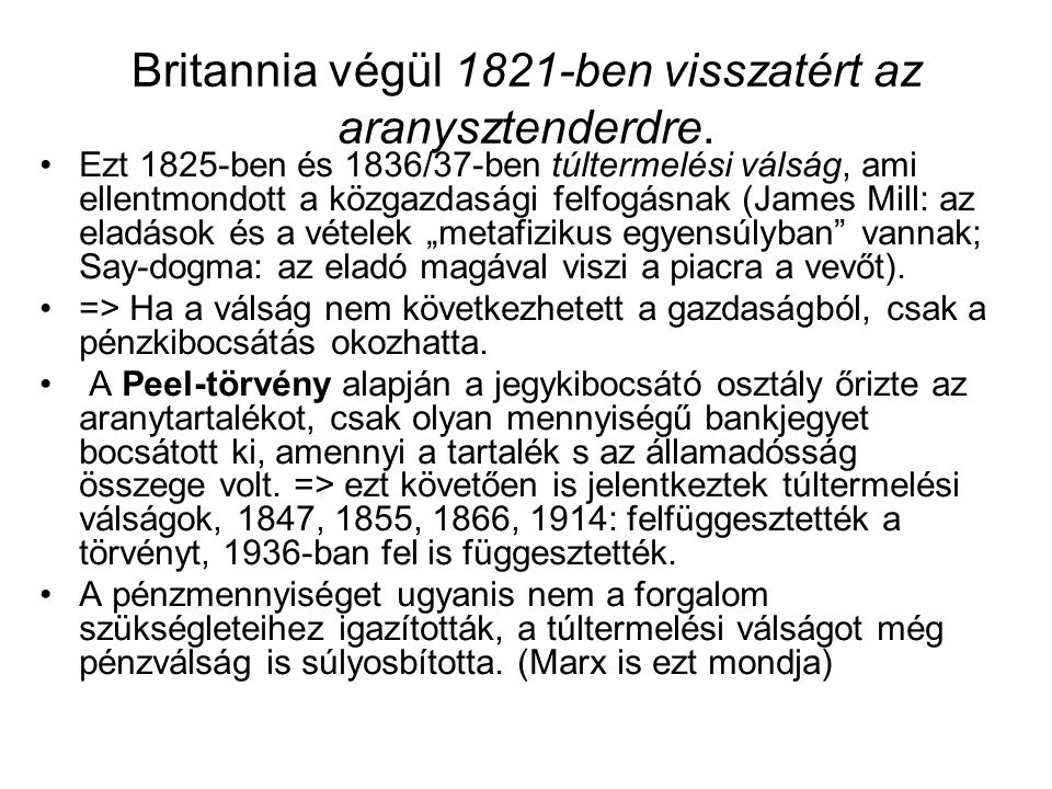 Britannia végül 1821-ben visszatért az aranysztenderdre.