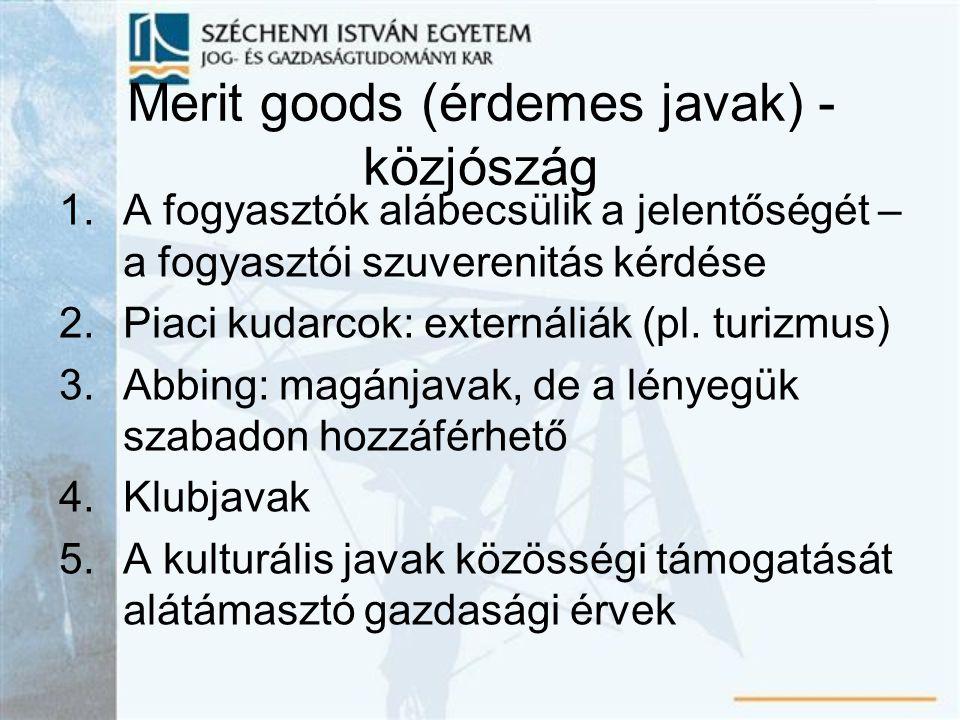 Merit goods (érdemes javak) - közjószág