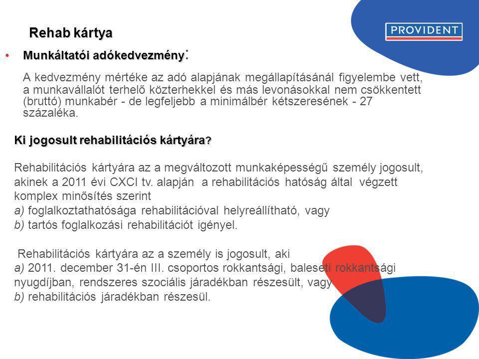 Rehab kártya Munkáltatói adókedvezmény: