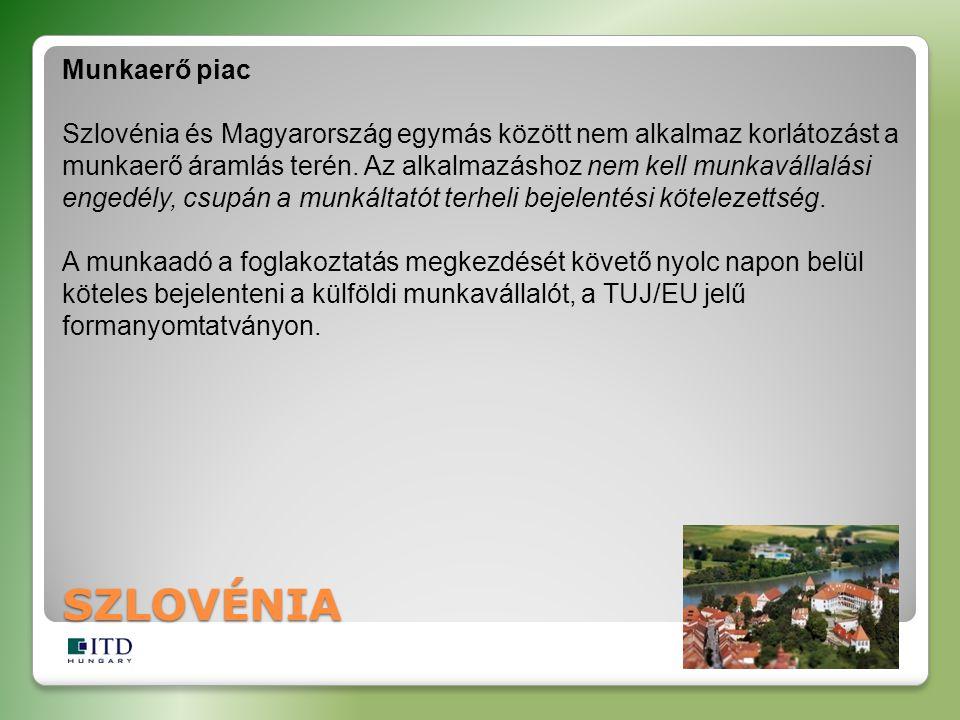 Munkaerő piac Szlovénia és Magyarország egymás között nem alkalmaz korlátozást a munkaerő áramlás terén.