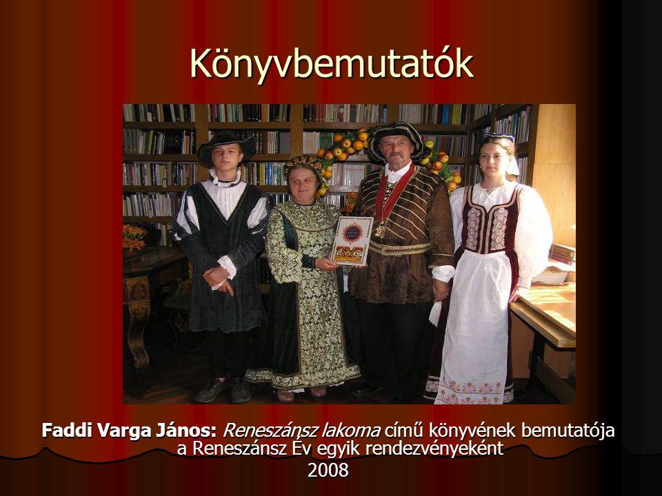 Könyvbemutatók Faddi Varga János: Reneszánsz lakoma című könyvének bemutatója a Reneszánsz Év egyik rendezvényeként.