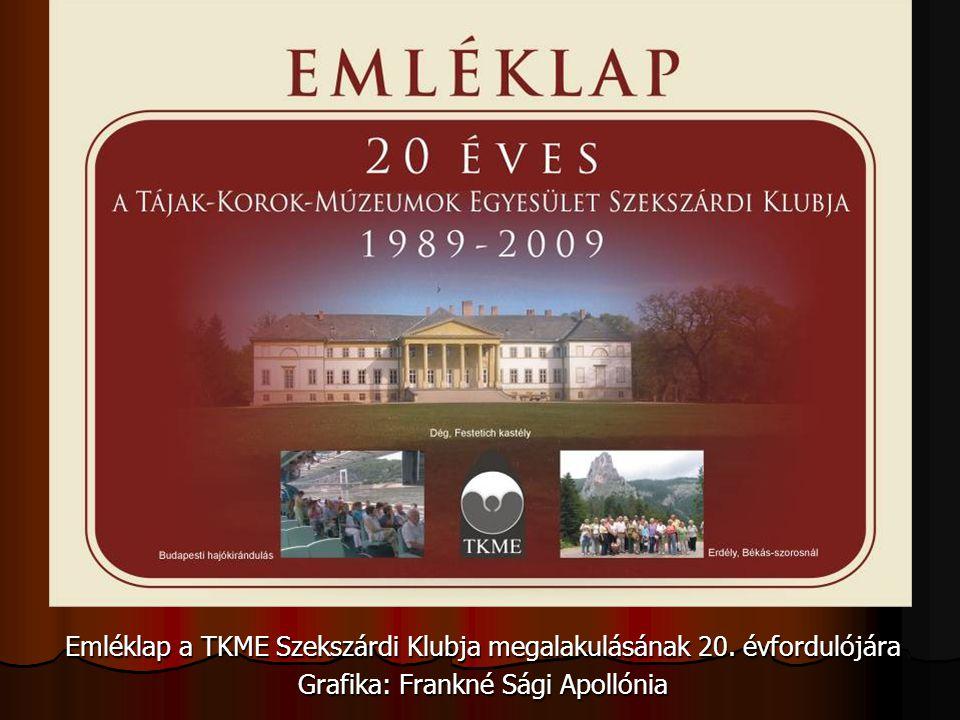 Emléklap a TKME Szekszárdi Klubja megalakulásának 20. évfordulójára