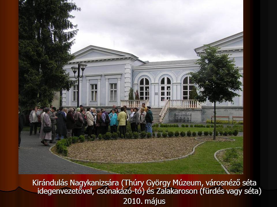 Kirándulás Nagykanizsára (Thúry György Múzeum, városnéző séta idegenvezetővel, csónakázó-tó) és Zalakaroson (fürdés vagy séta)